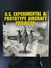 U S Experimental & Prototype Aircraft Projects Fighters 1939-1945 Book