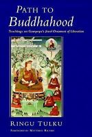 Path to Buddhahood: Teachings on Gampopa's JEWEL ORNAMENT OF LIBERATION