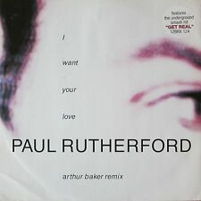 "Paul Rutherford - I Want Your Love: Arthur Baker Remix (12"" Maxi-Single UK 1989)"