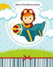 Baby's First Memory Book : Baby's First Memory Book; Pilot Baby by A. wonser...