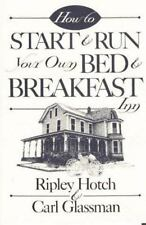 How to Start & Run Your Own Bed & Breakfast (How-To Guides)