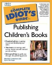 Complete Idiot's Guide to Publishing Children's Books Underdown, Harold D.