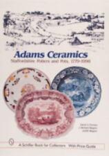 Adams Ceramics: Staffordshire Potters and Pots, 1779-1998
