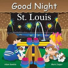 Good Night Our World: Good Night St Louis by Mark Jasper and Adam Gamble...
