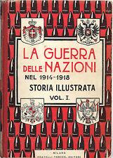 LA GUERRA DELLE NAZIONI NEL 1914 - 1918 STORIA ILLUSTRATA 12 VOL COMPLETA TREVES