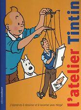 L'atelier Tintin J'apprends à dessiner et à raconter avec Hergé