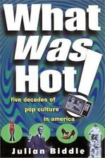 What Was Hot!: A Rollercoaster Ride Through Six Decades of Pop Culture-ExLibrary