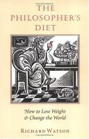 The Philosophers Diet: How to Lose Weight & Change the World (Nonpareil Book, 8