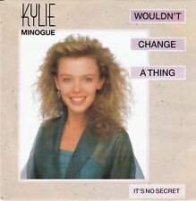 """45 T SP  KYLIE MINOGUE   """"WOULDN'T CHANGE A THING"""""""