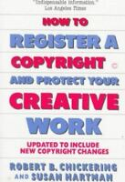 How To Register A Copyright and Protect your creative Work Book 0684188783