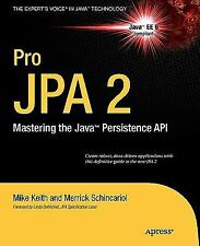 Pro JPA 2: Mastering the Java Persistence API: By Mike Keith, Merrick Schinca...