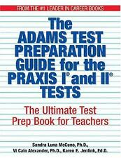 The Adams Test Preparation Guide For The Praxis I And II Tests: The Ultimate Tes