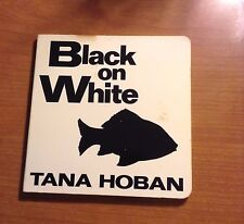 BLACK ON WHITE by TANA HOBAN1993 PICTURE BOARD BOOK