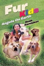 Fur Kids : Angels on Earth by Resh Ramlakan (2013, Paperback)