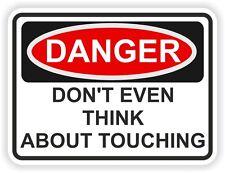 1x pericolo non pensare a toccare avvertimento Divertente Adesivo Protezione Proteggi