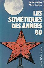 KERBLAY Basile - LAVIGNE Marie / LES SOVIETIQUES DES ANNEES 80.