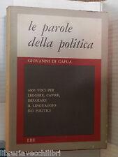 LE PAROLE DELLA POLITICA Giovanni Di Capua Ebe 1973 400 voci libro di politica