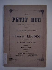 Lecocq LE PETIT DUC spartito per pianoforte ed. Joubert, primi '900 opera lirica
