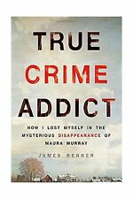 True Crime Addict: How I Lost Myself in the Mysterious Disappea... Free Shipping