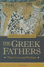 NEW The Greek Fathers: Their Lives and Writings by Adrian Fortescue