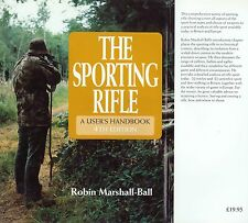 The Sporting Rifle: A User's Handbook by Robin Marshall-Ball, 4th Ed - Photos