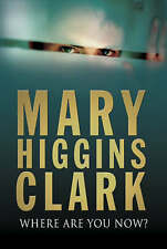 Clark, Mary Higgins, Where Are You Now?, Very Good Book