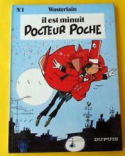 DOCTEUR POCHE IL EST MINUIT NO 1   WASTERLAIN EO 1978 TBE DEDICACE