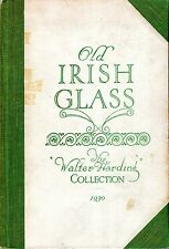 Collection Catalogue OLD IRISH GLASS - THE WALTER HARDING COLLECTION INCLUDING O