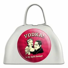 Vodka is My Spirit Animal Funny Humor White Metal Cowbell Cow Bell Instrument
