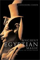 Ancient Egyptian Magic: Classic Healing and Ritual for the 21st Century by Ea…