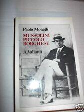 MUSSOLINI PICCOLO BORGHESE - P. MONELLI - VALLARDI 1983