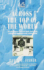 Across the Top of the World: To the North Pole by Sled, Balloon, Airplane and Nu