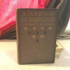 A Doorway in Fairyland 1st Ed Laurence Housman cape 1922 london fantasy book HB!