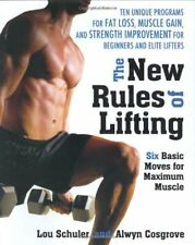 The New Rules of Lifting: Six Basic Moves for Maximum Muscle by Lou Schuler, Alw