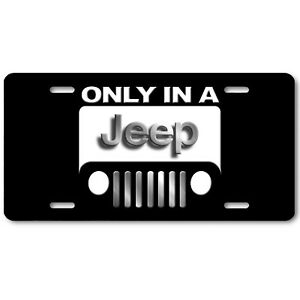 Only In A Jeep Inspired Art on Black Flat Aluminum Novelty SUV License Tag Plate