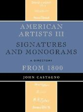 American Artists III: Signatures and Monograms From 1800: By Castagno, John