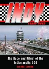 Indy : The Race and Ritual of the Indianapolis 500 by Terry Reed (2005,...