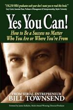 Yes You Can! How to Be a Success No Matter Who You Are or Where You're From, Vo