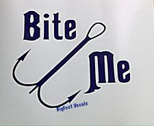 BRAND NEW Bite Me With Fish Hook Vinyl Decal Car Truck SUV Boat Kayak Sticker