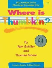 NEW - Where is Thumbkin?: 500 Activities to Use with Songs You Already Know