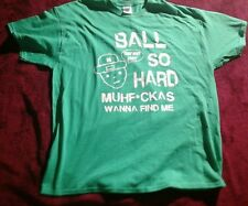 Ball So Hard Muhf* ckas Wanna Find Me That S#%t Cray Kanye West JAY-Z Green Xl