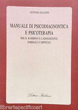MANUALE DI PSICODIAGNOSTICA E PSICOTERAPIA-A. ILLIANO Ed.GUIDA- medicina