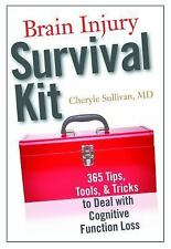 Brain Injury Survival Kit : 365 Tips, Tools and Tricks to Deal with Cognitive...