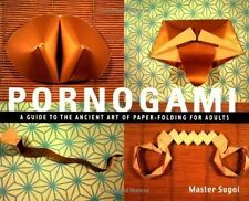 Pornogami: A Guide to the Ancient Art of Paper-Folding for Adults erotic porn