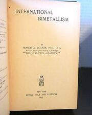 Francis Walker International Bimetallism 1897 Scarce Economics Demonetization