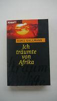 Kuki Gallmann - Ich Träumte Von Afrika