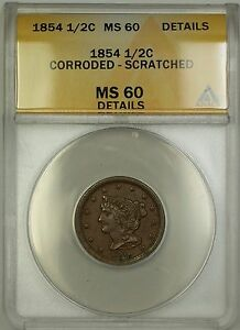 1854 Braided Hair Half Cent 1/2c Coin ANACS MS-60 Details Scratched Corroded