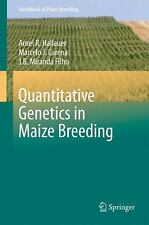 Quantitative Genetics in Maize Breeding 6 by J. B. Miranda Filho, Arnel R....