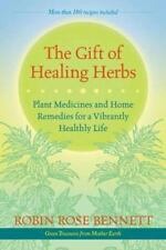 THE GIFT OF HEALING HERBS - ROSEMARY GLADSTAR ROBIN ROSE BENNETT (PAPERBACK) NEW