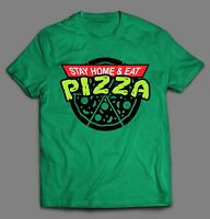STAY HOME EAT PIZZA PANDEMIC 2020 PARODY SHIRT *MANY SIZE OPTIONS